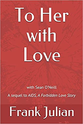 To Her with Love: The Sequel to AIDS, A Forbidden Love Story